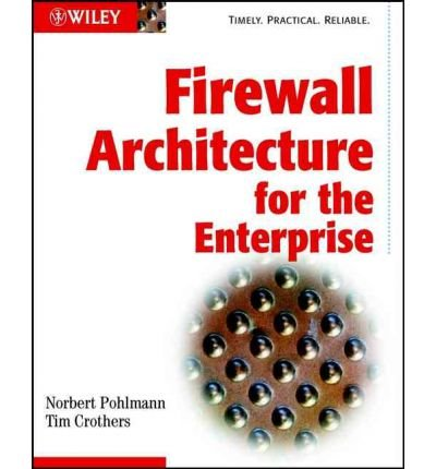 [(Firewall Architecture for the Enterprise )] [Author: Norbert Pohlmann] [Aug-2002]