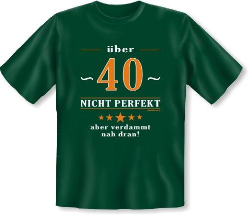 T-Shirt 40 Jahre und aufwärts: Über 40 - nicht perfekt aber verdammt nahe dran! Dunkelgrün