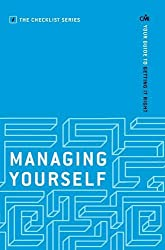 Managing Yourself: Your guide to getting it right (The Checklist Series: Step by step guides to getting it right)
