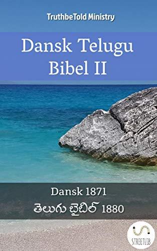 Dansk Telugu Bibel II: Dansk 1871 - తెలుగు బైబిల్ 1880 (Parallel Bible Halseth Danish Book 40) (Danish Edition)