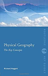 Physical Geography: The Key Concepts (Routledge Key Guides)