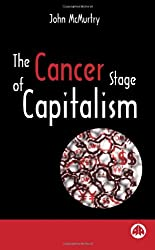 The Cancer Stage of Capitalism: And Its Cure