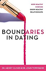 Boundaries in Dating: How Healthy Choices Grow Healthy Relationships: Making Dating Work