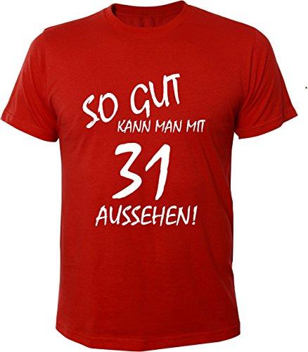 Mister Merchandise Cooles Herren T-Shirt So gut kann man mit 31 aussehen! Jahre Geburtstag Rot