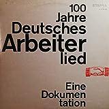 100 Jahre Deutsches Arbeiterlied - Eine Dokumentation [2xVinyl]