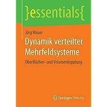 Dynamik verteilter Mehrfeldsysteme: Oberflächen- und Volumenkopplung (essentials)