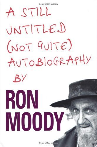 Still Untitled, (Not Quite) Autobiography by Moody, Ron (2010) Hardcover
