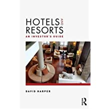 Hotels and Resorts: An Investors' Guide