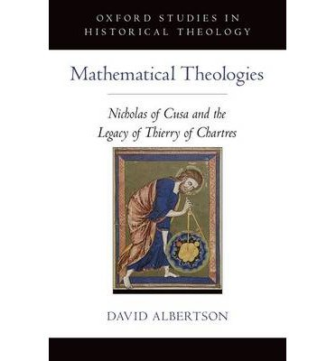 by-albertson-david-author-mathematical-theologies-nicholas-of-cusa-and-the-legacy-of-thierry-of-char