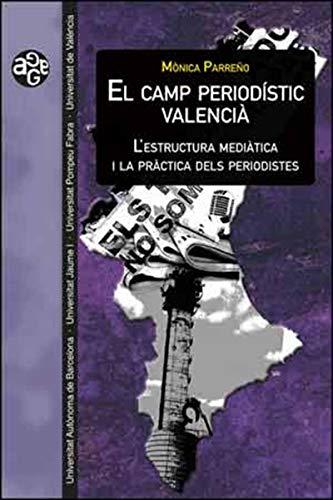El camp periodístic valencià: L'estructura mediàtica i la pràctica dels periodistes (Catalan Edition) por Mònica Parreño