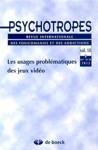 Psychotropes, Volume 18 N° 3-4/2012 : Les usages problématiques des jeux vidéo par Michel Hautefeuille