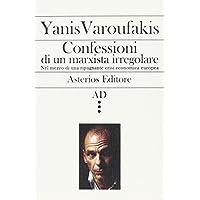 Confessioni di un marxista irregolare nel mezzo di una ripugnante crisi economica europea