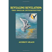Revealing Revelation: The Dream Interpreted (English Edition)