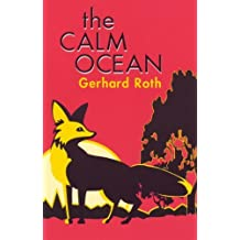 The Calm Ocean (Studies in Austrian Literature, Culture, and Thought Translation Series) by Gerhard Roth (1993-02-01)
