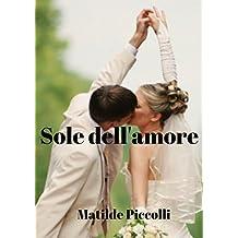 Sole dell'amore (Italian Edition)