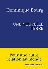 Une nouvelle Terre par Dominique Bourg