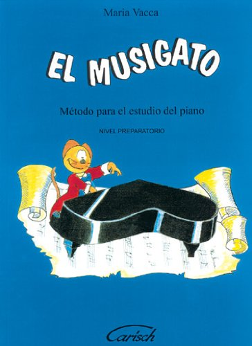 VACCA M. - El Musigato (Nivel Preparatorio) Metodo Elemental para el estudio del Piano