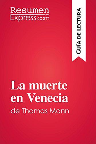 La muerte en Venecia de Thomas Mann (Guía de lectura): Resumen y análisis completo por ResumenExpress.com