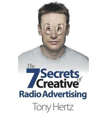 [(The 7 Secrets of Creative Radio Advertising )] [Author: Tony Hertz] [Jul-2013]