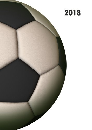 dicker TageBuch Kalender 2018 - Fußball: DIN A4 - 1 Tag pro Seite
