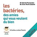 Les bactéries, des amies qui vous veulent du bien - Le bonheur est dans l'intestin - Format Téléchargement Audio - 16,95 €