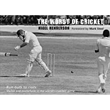 [(The Worst of Cricket : Malice and Misfortune in the World's Cruellest Game)] [By (author) Nigel Henderson ] published on (April, 2008)