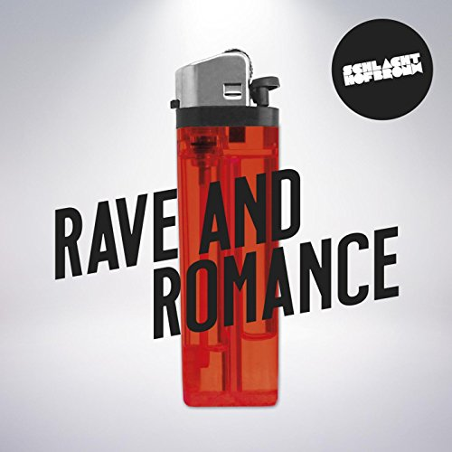 Rave and Romance [Explicit]