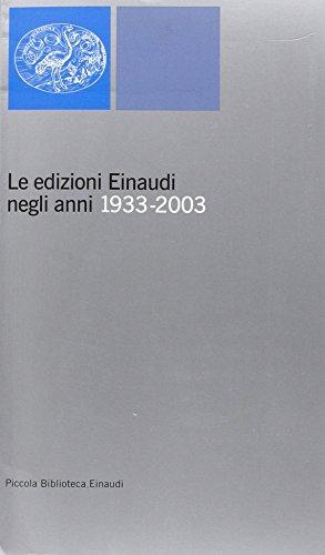 Le edizioni Einaudi negli anni 1933-2003