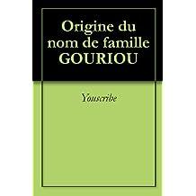 Origine du nom de famille GOURIOU (Oeuvres courtes)