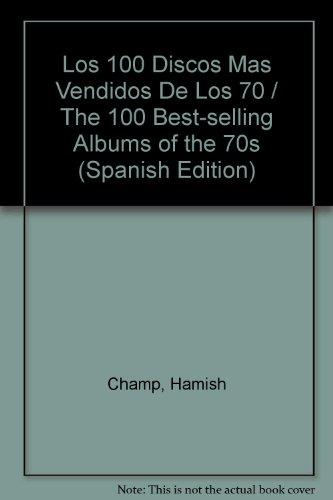 los-100-discos-mas-vendidos-de-los-70-the-100-best-selling-albums-of-the-70s