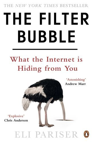 The Filter Bubble: What The Internet Is Hiding From You by Eli Pariser (1-Mar-2012) Paperback