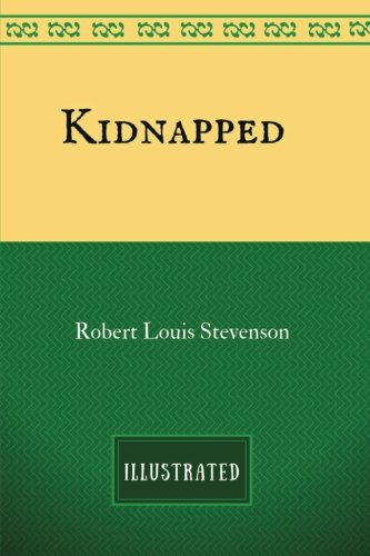 Kidnapped: By Robert Louis Stevenson - Illustrated