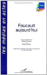 Foucault aujourd'hui : IXe Rencontres Ina-Sorbonne, 27 novembre 2004