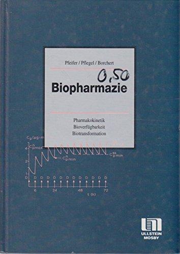 Biopharmazie. Pharmakokinetik - Bioverfügbarkeit - Biotransformation