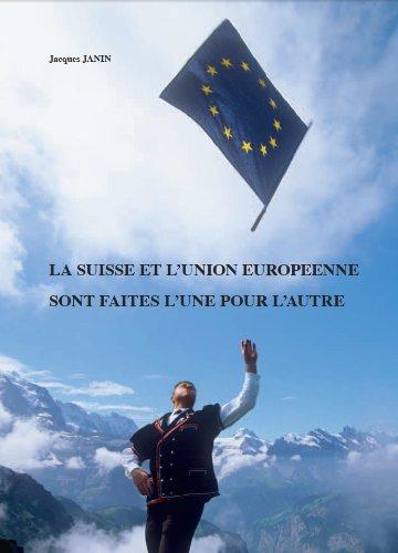 La Suisse et l'Union Européenne sont faites l'une pour l'autre
