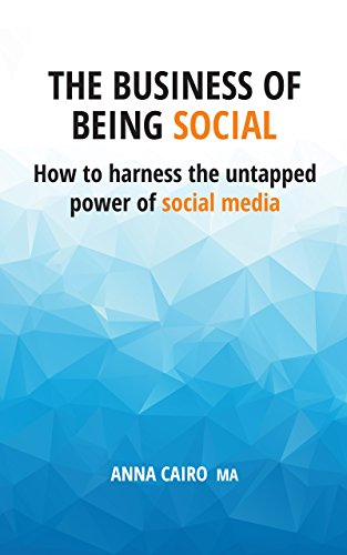 The Business of Being Social: How to harness the untapped power of social media (English Edition) -