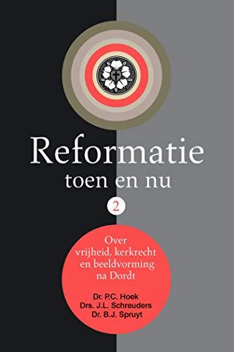 Reformatie toen en nu (2) (Dutch Edition)