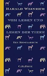 Vom Leben und Lesen der Tiere: Ein Bestiarium