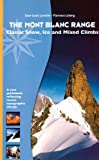 The Mont Blanc Range - Classic Snow, Ice and Mixed Climbs: A New Guidebook Reflecting Climate Change