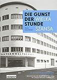 Die Gunst der Stunde / Wielka szansa: Architektur der Weimarer Republik in Frankfurt (Oder) / Architektura w czasach Republiki Weimarskiej we Frankfurcie nad Odra