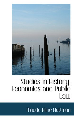 Studies in History, Economics and Public Law