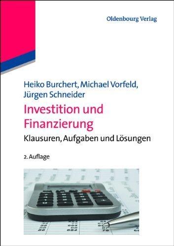 Investition und Finanzierung - Burchert/Vorfeld/Schneider von Heiko Burchert (13. März 2013) Sondereinband