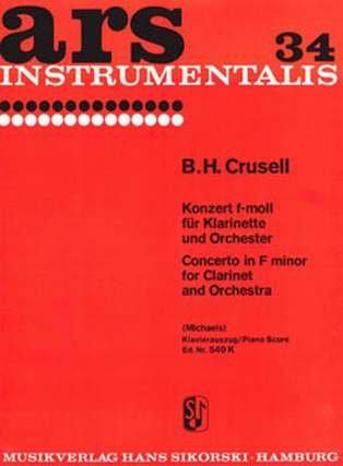 Bernhard Henrik Crusell: Concerto in F Minor for Clarinet and Orchestra Op.5(Clarinet and Piano). Spartiti per clarinetto, Orchestra, acompañamiento de piano