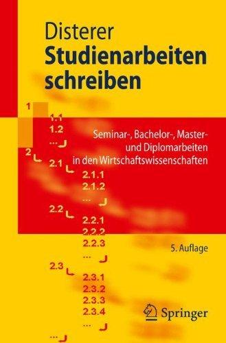 Studienarbeiten schreiben: Seminar-, Bachelor-, Master- und Diplomarbeiten in den Wirtschaftswissenschaften (Springer-Lehrbuch)