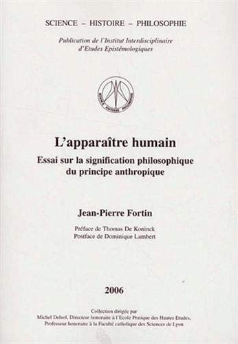 L'apparaître humain : Essai sur la signification philosophique du principe anthropique par Jean-Pierre Fortin