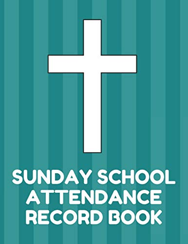 ance Record Book: Attendance Chart Register for Sunday School Classes, Teal Cover ()