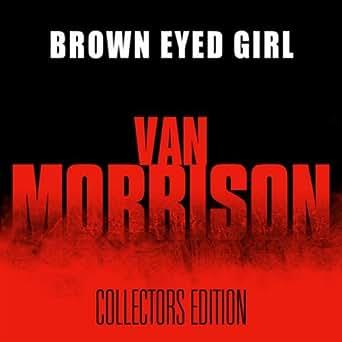 Brown eyed girl van morrison mp3 downloads - In the garden lyrics van morrison ...