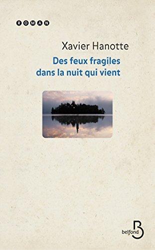 Deux feux fragiles dans la nuit qui vient (ROMAN) (French Edition)