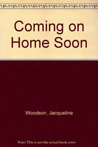 Coming on Home Soon
