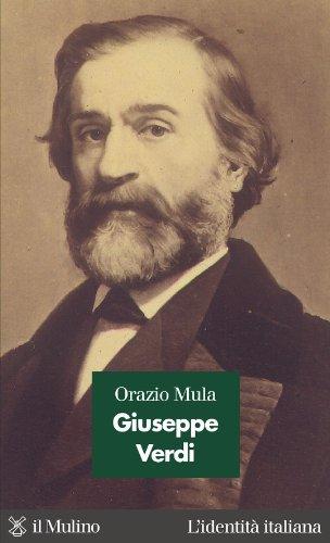 Giuseppe Verdi (L'identità italiana Vol. 13) (Italian Edition) par Orazio Mula